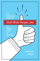 Stuff White People Like ebook by Christian Lander