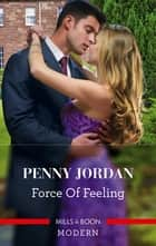 Force Of Feeling ebook by Penny Jordan