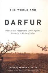 The World and Darfur - International Response to Crimes Against Humanity in Western Sudan ebook by Amanda F. Grzyb
