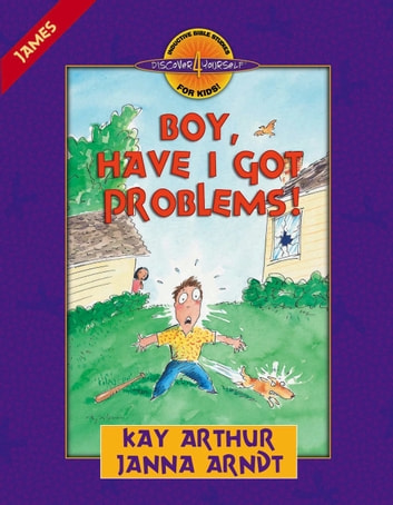 Boy, Have I Got Problems! - James ebook by Kay Arthur,Janna Arndt