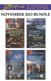 Love Inspired Suspense November 2013 Bundle - High-Stakes Holiday Reunion\Her Mistletoe Protector\Montana Standoff\Texas K-9 Unit Christmas ebook by Christy Barritt,Laura Scott,Sharon Dunn