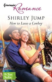 How to Lasso a Cowboy ebook by Shirley Jump