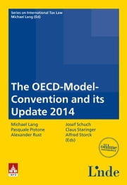 The OECD-Model-Convention and its Update 2014 - Schriftenreihe IStR Band 90 (Ausgabe Österreich) ebook by Michael Lang,Alexander Rust,LL.M.,Pasquale Pistone,Josef Schuch,Claus Staringer,Alfred Storck