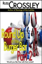 Round Up at the Burger Bar Part 2 ebook by Russ Crossley