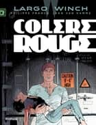 Largo Winch - tome 18 - Colère rouge ebook by Jean Van Hamme, Philippe Francq