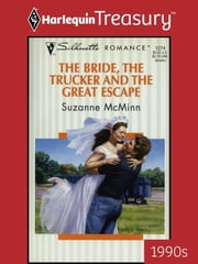 The Bride, The Trucker And The Great Escape ebook by Suzanne McMinn