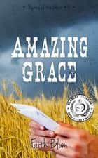Amazing Grace - Hymns of the West, #3 ebook by Faith Blum