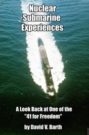 Nuclear Submarine Experiences ebook by David Barth