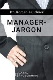 Manager-Jargon ebook by Roman Leuthner