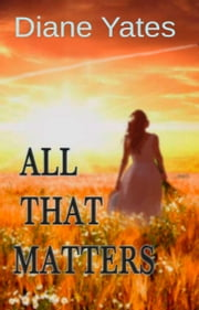 All That Matters ebook by Diane Yates
