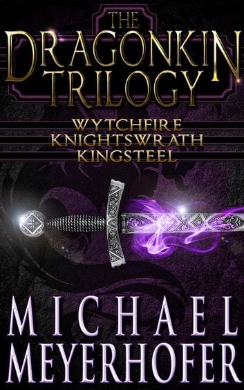 The Dragonkin Trilogy - Dragonkin Trilogy, #4 ebook by Michael Meyerhofer
