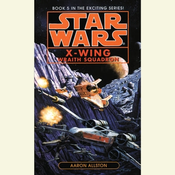 Star Wars: X-Wing: Wraith Squadron - Book 5 audiobook by Aaron Allston