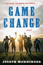 Game Change ebook by Joseph Monninger