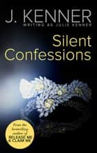 Silent Confessions ebook by Julie Kenner