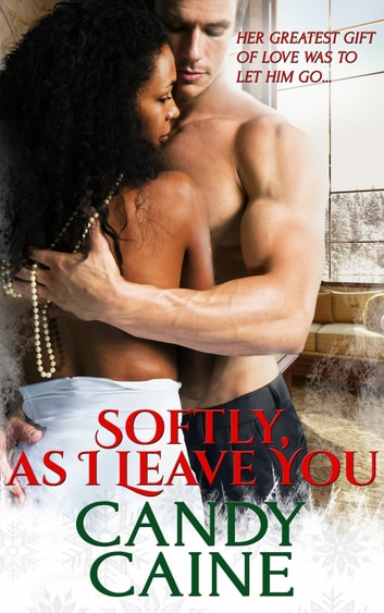 Softly, As I Leave You ebook by Candy Caine