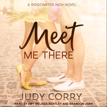 Meet Me There - Ridgewater High Romance Book 1 audiobook by Judy Corry