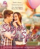 Sugar and Spice - 3 Contemporary Romances ebook by Jenny Jacobs