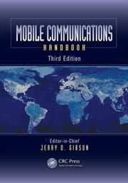 Mobile Communications Handbook, Third Edition ebook by Gibson, Jerry D.