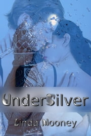 UnderSilver ebook by Linda Mooney