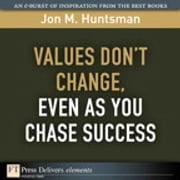 Values Don't Change, Even as You Chase Success ebook by Jon Huntsman