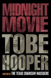 Midnight Movie - A Novel ebook by Tobe Hooper,Alan Goldsher