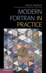 Modern Fortran in Practice ebook by Markus, Arjen