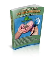 Comment creer son infoproduit rentable !!! ebook by vivien detrait