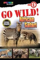 GO WILD! African Safari - Level 1 eBook by Lisa Kurkov