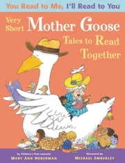 You Read to Me, I'll Read to You: (3) Very Short Mother Goose Tales to Read Together ebook by Mary Ann Hoberman
