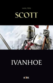 Ivanhoe ebook by Walter Scott