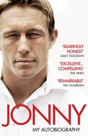 Jonny: My Autobiography ebook by Jonny Wilkinson