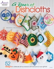 Year of Dishcloths ebook by Maggie Weldon
