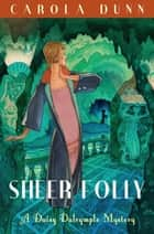 Sheer Folly ebook by Carola Dunn