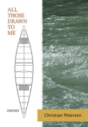 All Those Drawn to Me - Stories ebook by Christian Petersen