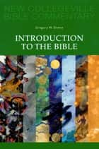 Introduction to the Bible - Volume1 ebook by Gregory   W. Dawes