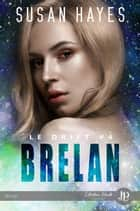 Brelan - Le Drift #4 ebook by B.A. Pinto, Susan Hayes