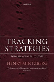 Tracking Strategies : Toward a General Theory ebook by  Henry Mintzberg