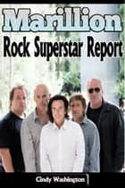 Marillion - Rock Superstar Report eBook by Cindy Washington