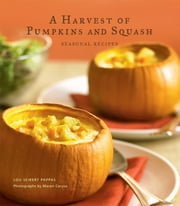 Harvest of Pumpkins and Squash ebook by Lou Seibert Pappas
