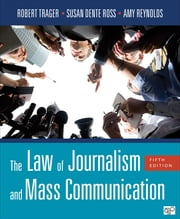 The Law of Journalism and Mass Communication ebook by Robert E. Trager,Susan D. (Dente) Ross,Amy L. (Lyn) Reynolds