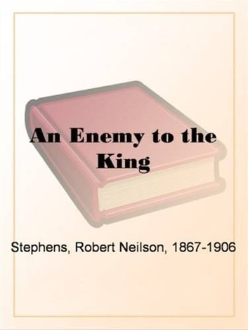 An Enemy To The King ebook by Robert Neilson Stephens