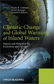Climatic Change and Global Warming of Inland Waters - Impacts and Mitigation for Ecosystems and Societies ebook by