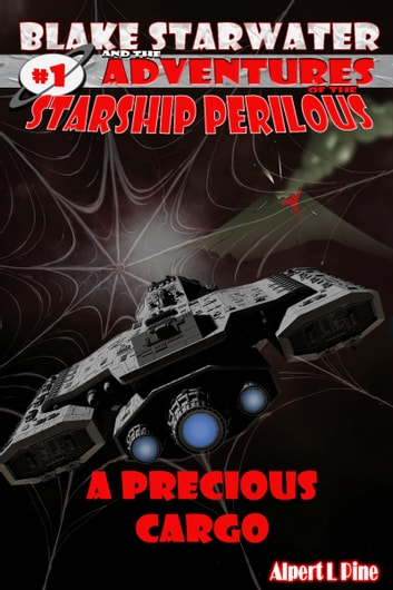 A Precious Cargo (Starship Perilous Adventure #1) ebook by Alpert L Pine