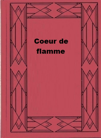 Coeur de flamme ebook by Magali