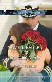 Navy Officer to Family Man ebook by Emily Forbes