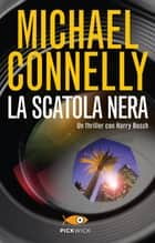 La scatola nera ebook by Michael Connelly