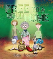 Free To A Good Home ebook by Colin Thompson