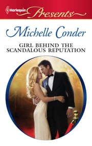 Girl Behind the Scandalous Reputation ebook by Michelle Conder