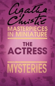 The Actress: An Agatha Christie Short Story ebook by Agatha Christie