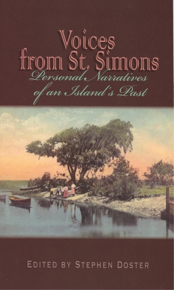 Voices From St. Simons - Personal Narratives of an Island's Past ebook by